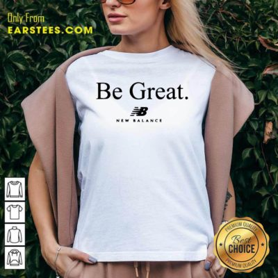 Be Great New Balance V-neck - Design By Earstees.com