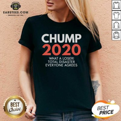 Chump 2020 What A Loser Total Disaster Everyone Agrees Election V-neck - Design By Earstees.com