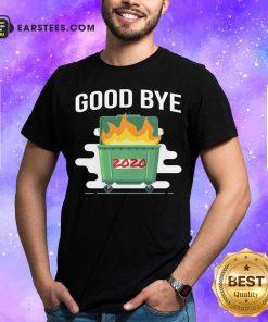Goodbye Dumpster Fire 2020 Shirt - Design By Earstees.com