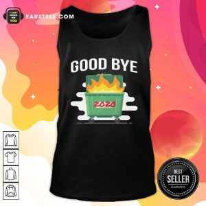Goodbye Dumpster Fire 2020 Tank Top - Design By Earstees.com