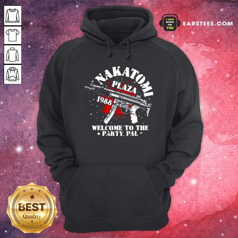 Nakatomi Plaza 1988 Welcome To The Party Pal Hoodie - Design By Earstees.com