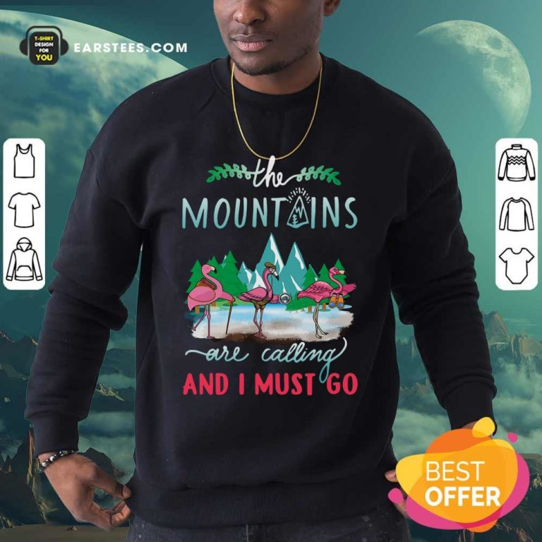 Crane The Mountains Are Calling And I Must Go Sweatshirt - Design By Earstees.com