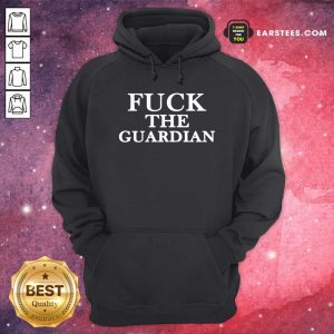 Fuck The Guardian Hoodie - Design By Earstees.com