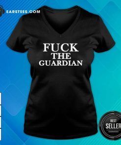 Fuck The Guardian V-neck - Design By Earstees.com