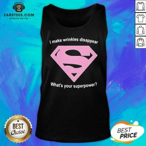 Premium I Make Wrinkles Disappear Whats Your Superpower Tank Top - Design By Earstees.com