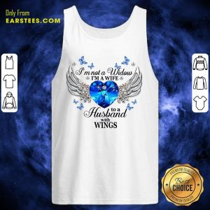 Im Not A Widow Im A Wife To A Husband With Wings Tank Top - Design By Earstees.com