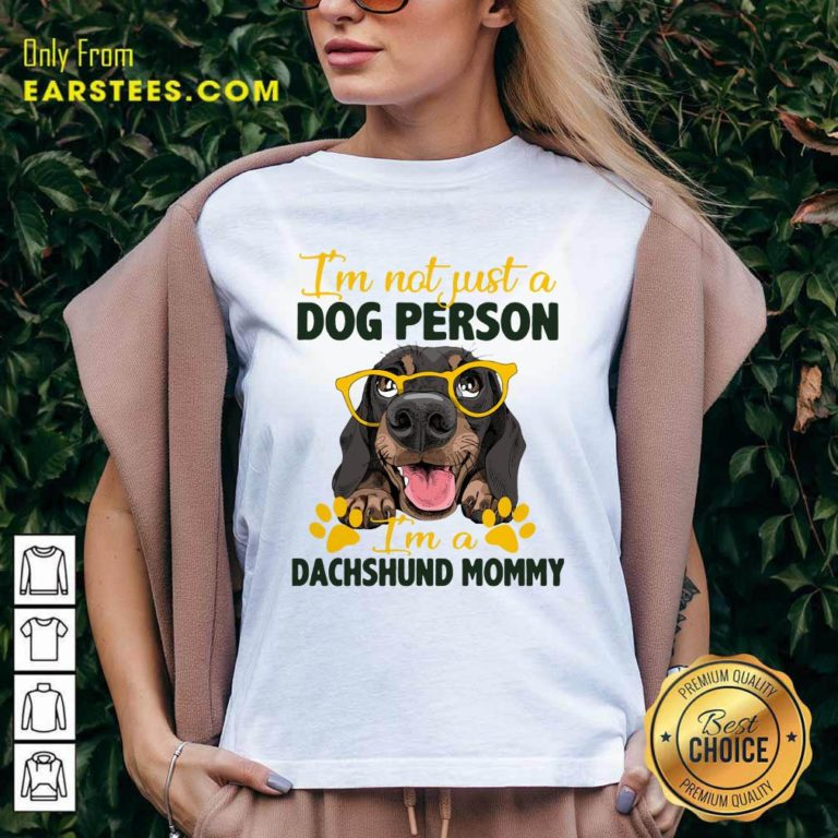 Im Not Just A Dog Person Im A Dachshund Mommy V-neck - Design By Earstees.com