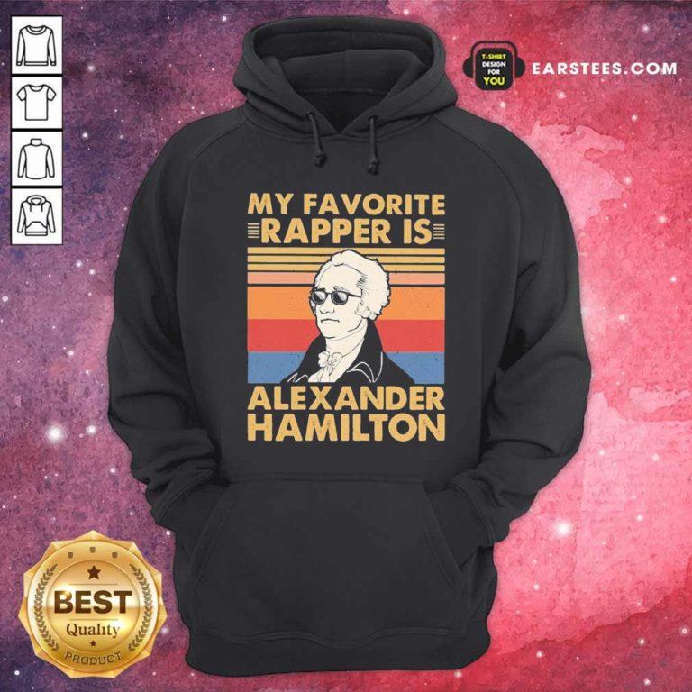 My Favorite Rapper Is Alexander Hamilton Vintage Hoodie - Design By Earstees.com