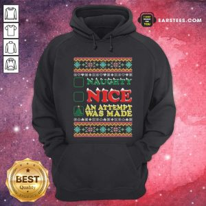 Naughty Nice An Attempt Was Made Merry Christmas Hoodie - Design By Earstees.com