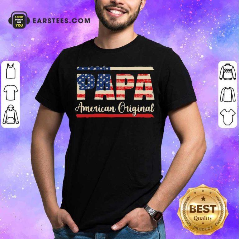 Papa American Original T-Shirt - Design By Earstees.com