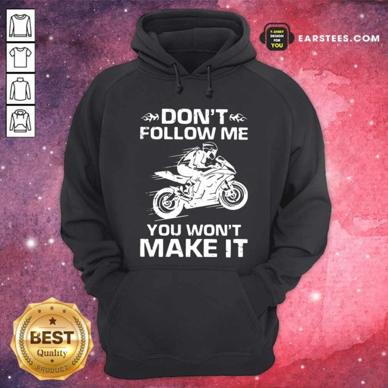 Sport Bike Dont Follow Me You Wont Make It Hoodie - Design By Earstees.com