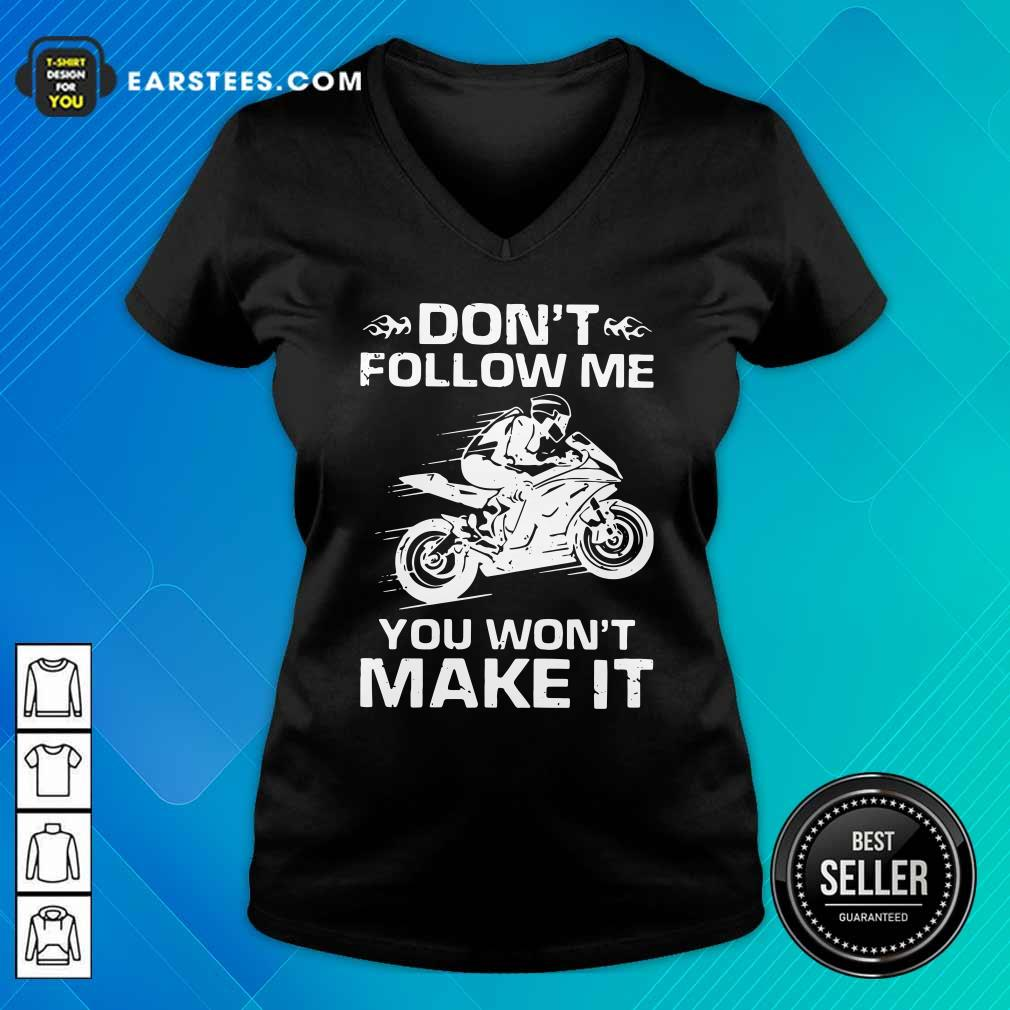 Sport Bike Dont Follow Me You Wont Make It V-neck - Design By Earstees.com