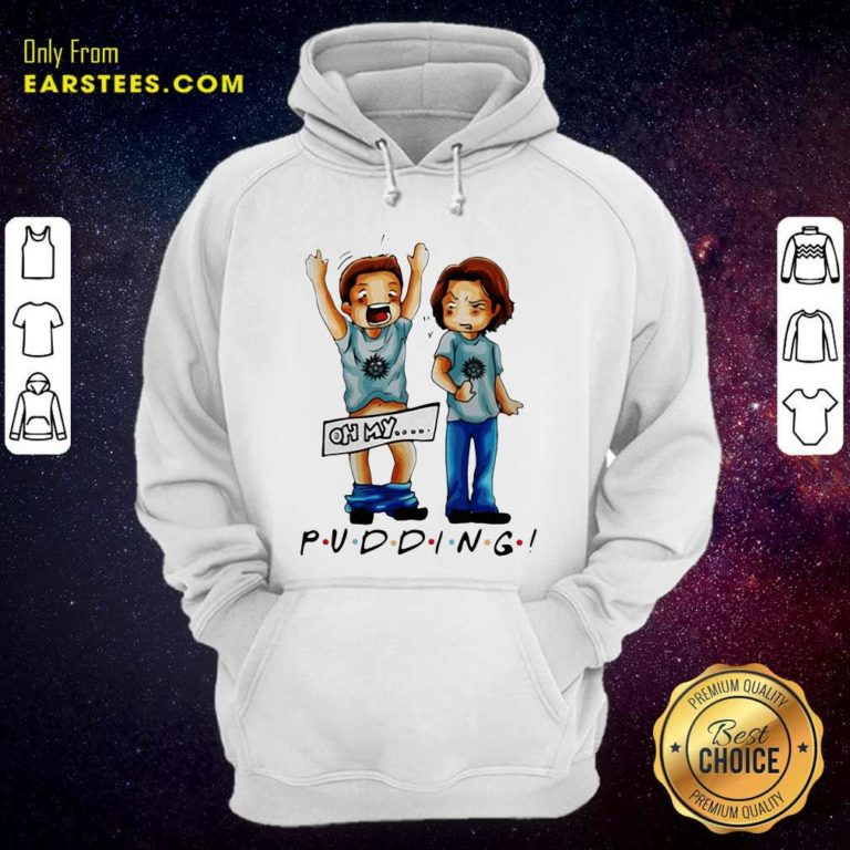 Supernatural Pudding Oh My Hoodie - Design By Earstees.com