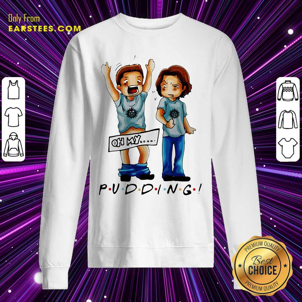 Supernatural Pudding Oh My Sweatshirt - Design By Earstees.com