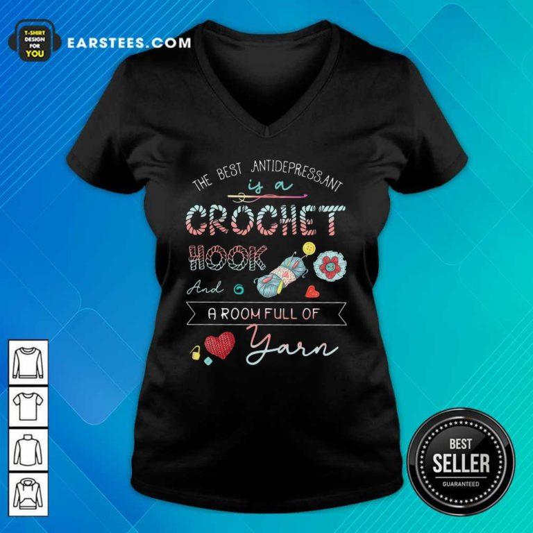 The Best Antidepressant Crochet Hook And A Room Full Of Yarn V-neck - Design By Earstees.com