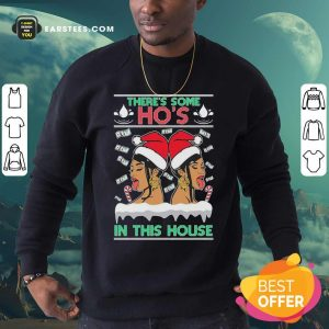 There's Some Hos In This House Unisex Sweatshirt - Design By Earstees.com