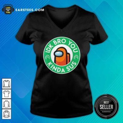 Among Us Idk Bro You Kinda Sus V-neck - Design By Earstees.com