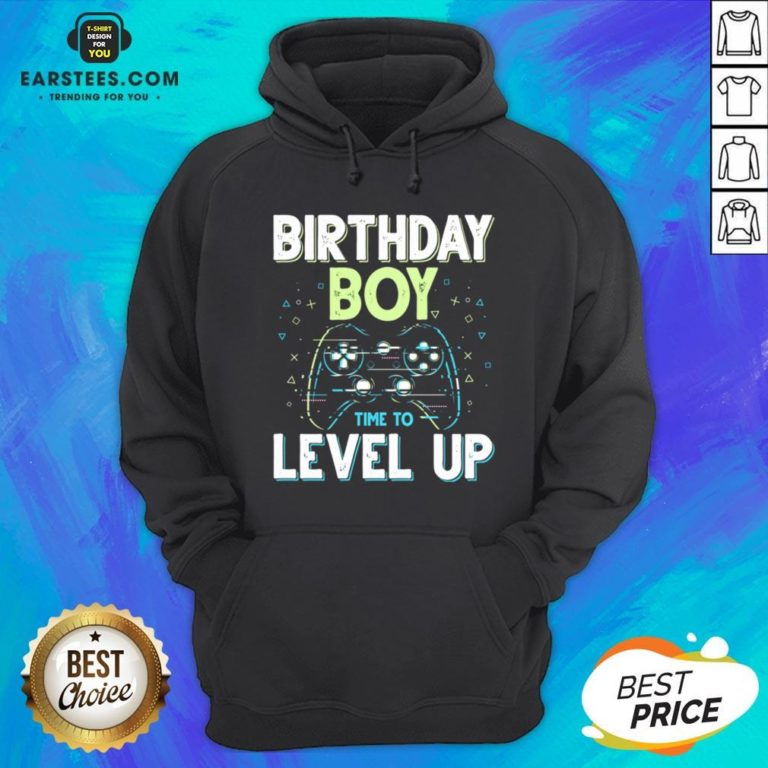 Pretty Birthday Boy Time To Level Up Video Game Birthday Boys Hoodie - Design By Earstees.com