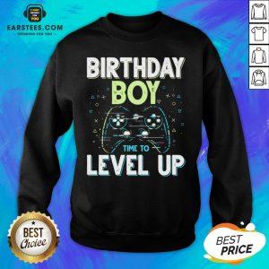 Pretty Birthday Boy Time To Level Up Video Game Birthday Boys Sweatshirt- Design By Earstees.com