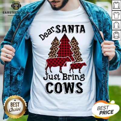 Pretty Dear Santa Just Bing Cows Shirt - Design By Earstees.com