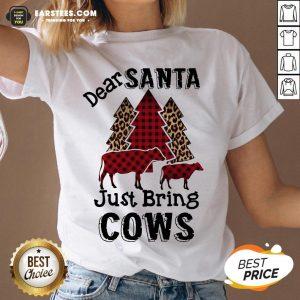 Pretty Dear Santa Just Bing Cows Shirt- Design By Earstees.com