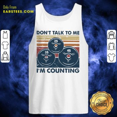 Don't Talk To Me I'm Counting Vintage Tank Top - Design By Earstees.com
