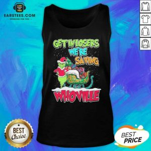Pretty Grinch Get In Losers Were Saving Whoville Merry Christmas Tank Top- Design By Earstees.com