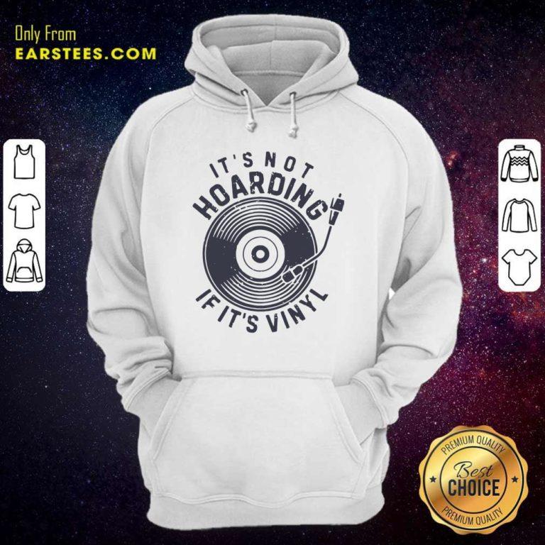 Its Not Hoarding If It's Vinyl Hoodie - Design By Earstees.com