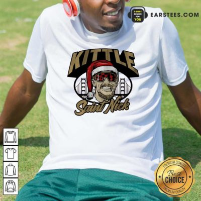 Kittle Saint Nick Shirt - Design By Earstees.com