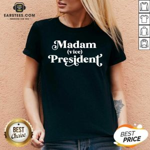 Pretty Madam Vice President First Woman VP Kamala Harris 2020 V-neck- Design By Earstees.com