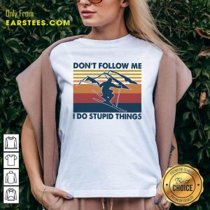 Skiing Dont Follow Me I Do Stupid Things Vintage V-neck - Design By Earstees.com