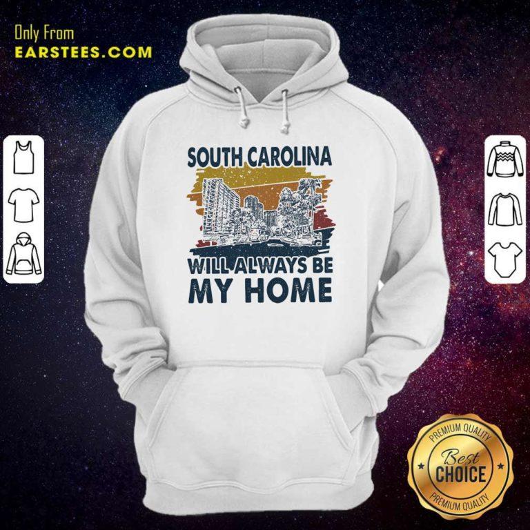 South Carolina Will Always Be My Home Vintage Hoodie - Design By Earstees.com