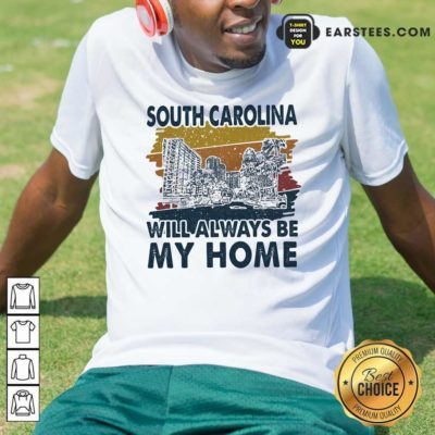 South Carolina Will Always Be My Home Vintage Shirt - Design By Earstees.com