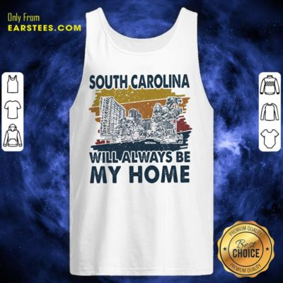 South Carolina Will Always Be My Home Vintage Tank Top - Design By Earstees.com
