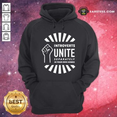 Strong Hand Introverts Unite Separately In Your Own Homes Hoodie - Design By Earstees.com