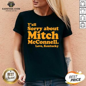 Pretty Y'all Sorry About Mitch Mcconnell Love Kentucky V-neck - Design By Earstees.com