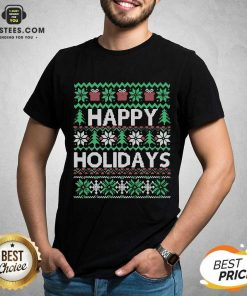 Top Happy Holidays Ugly Christmas Shirt - Design By Earstees.com