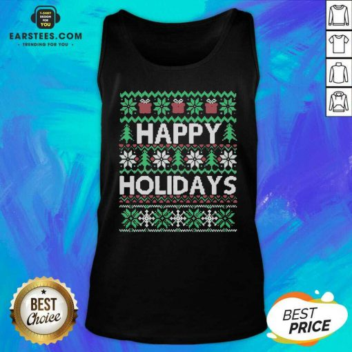 Top Happy Holidays Ugly Christmas Tank Top - Design By Earstees.com