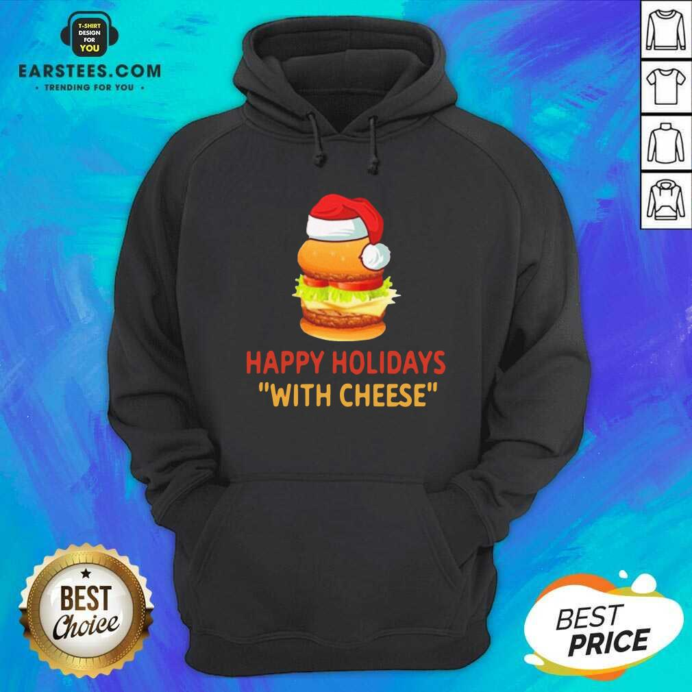 Top Happy Holidays With Cheese Christmas Cheeseburger Hoodie- Design By Earstees.com