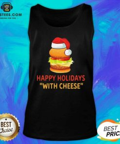 Top Happy Holidays With Cheese Christmas Cheeseburger Tank Top - Design By Earstees.com