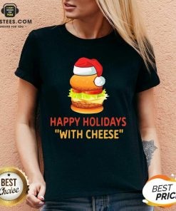 Top Happy Holidays With Cheese Christmas Cheeseburger V-neck