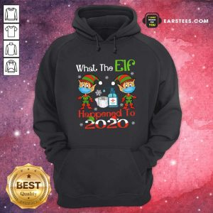 What The Elf Happened To 2020 Wear Mask Covid 19 Xmas Hoodie - Design By Earstees.com