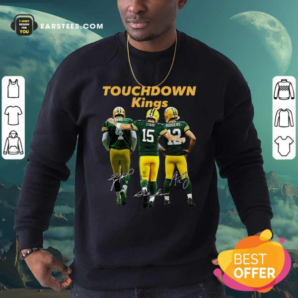 Green Bay Packers Touchdown Kings Brett Favre 4 Bart Starr 15 Aaron Rodgers 12 Signatures Sweatshirt- Design By Earstees.com