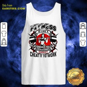Fitness Is Like A Relationship You Can't Cheat And Expect Cheat It To Work Weight Light Moon Blood Tank Top - Design By Earstees.com