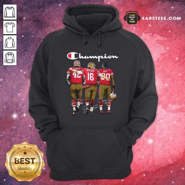 Champion San Francisco 49ers Ronnie Lott 42 Joe Montana 16 Jerry Rice 80 Signatures Hoodie- Design By Earstees.com