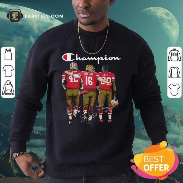 Champion San Francisco 49ers Ronnie Lott 42 Joe Montana 16 Jerry Rice 80 Signatures Sweatshirt- Design By Earstees.com