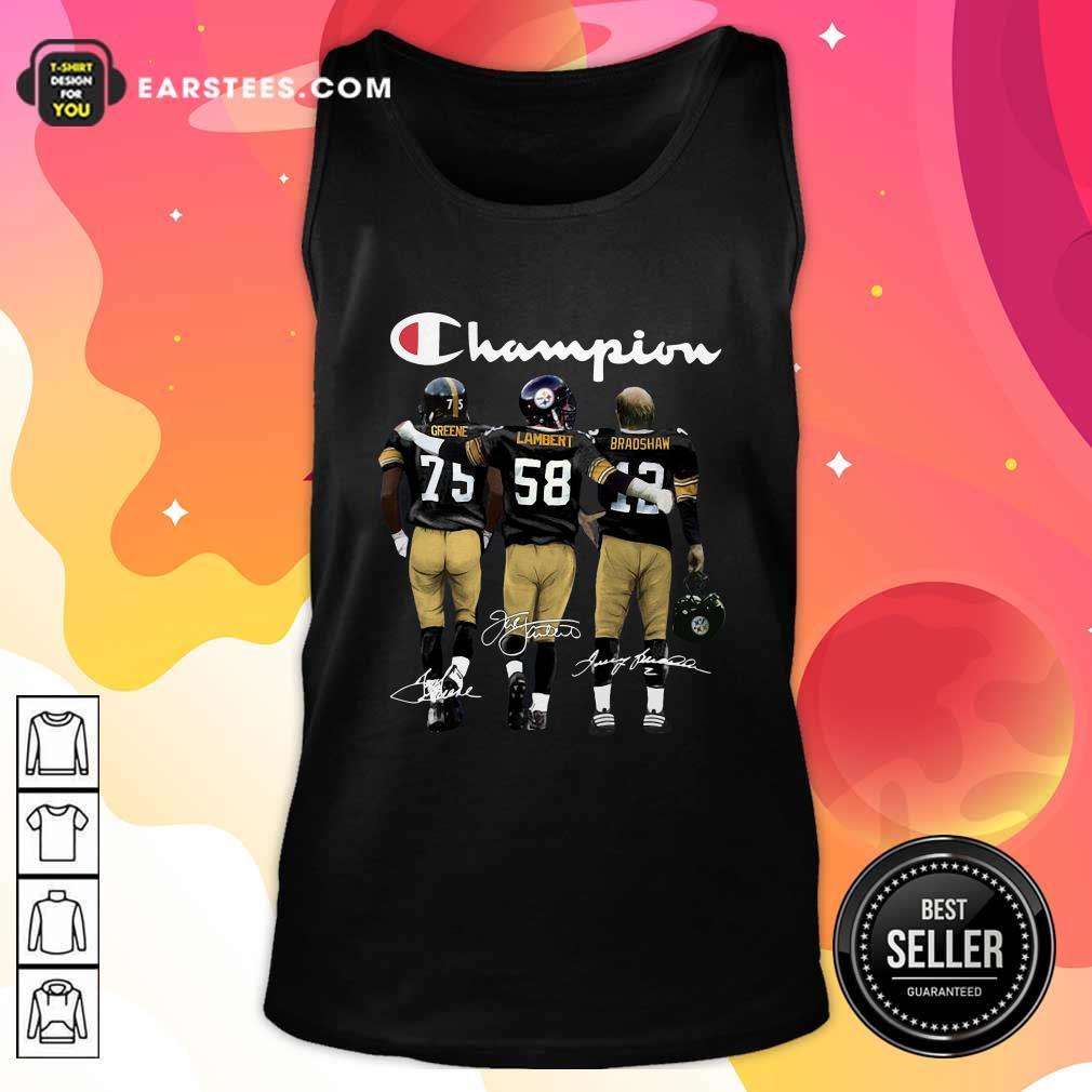 Pittsburgh Steelers Champions Joe Greene 75 Jack Lambert 58 Terry Bradshaw 12 Signatures Tank Top- Design By Earstees.com