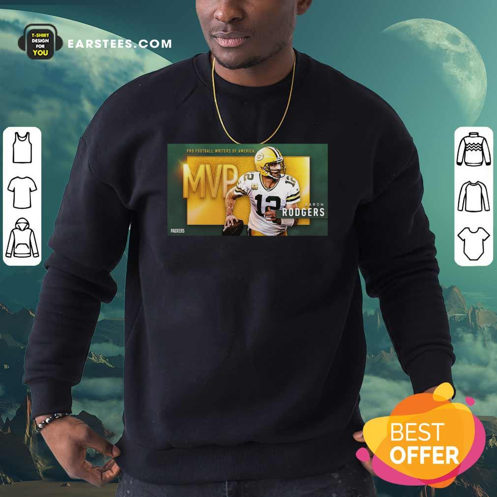 Aaron Rodgers Mvp Pro Football Writers Of America 2021 Sweatshirt- Design By Earstees.com