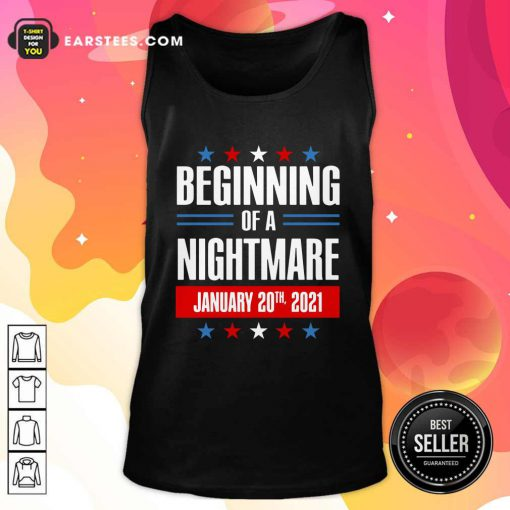 Beginning Of A Nightmare January 20 2021 Tank Top- Design By Earstees.com