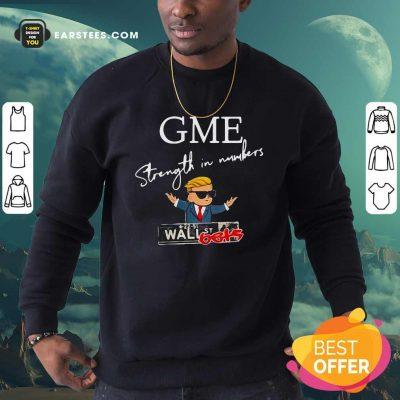 Donald Trump Gme Strength In Numbers Sweatshirt- Design By Earstees.com